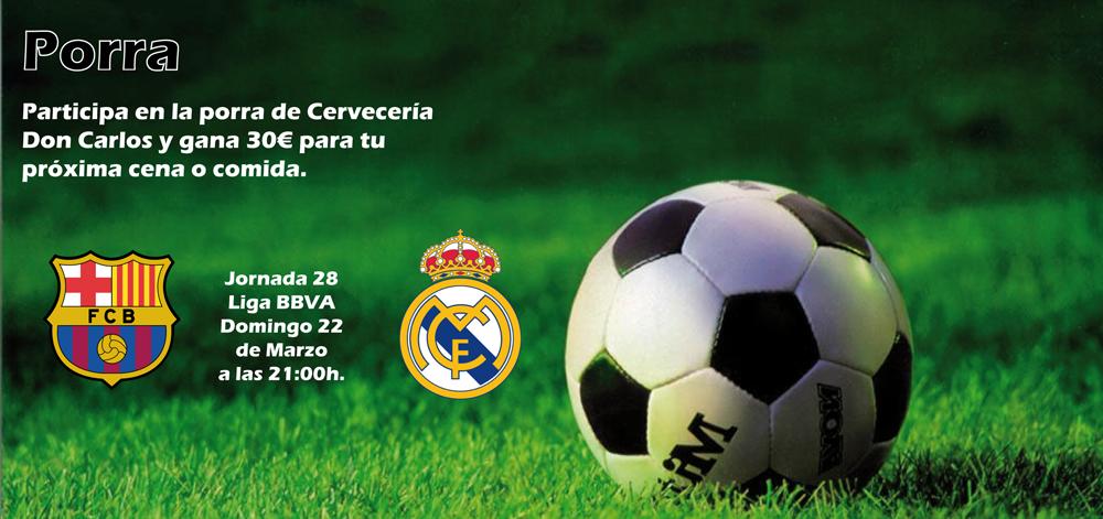 Porra F C Barcelona Vs Real Madrid Cerveceria Don Carlos